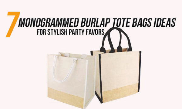 ca3370b27545 7 Monogrammed Burlap Tote Bags Ideas for Stylish Party Favors