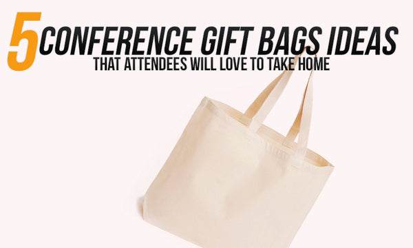 conference gift bag ideas