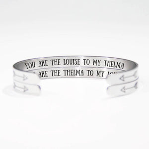 """You Are The Louise To My Thelma"" & ""You Are The Thelma To My Louise"" Bracelet"