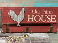 Rustic Our Farm House Rooster w/key hangers