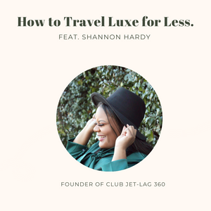How to Travel Luxe for Less live Webinar February 17 @ 6:00pm