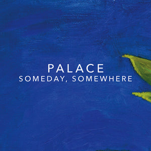 Someday, Somewhere (Vinyl EP) *PRE-ORDER + SIGNED PRINT*