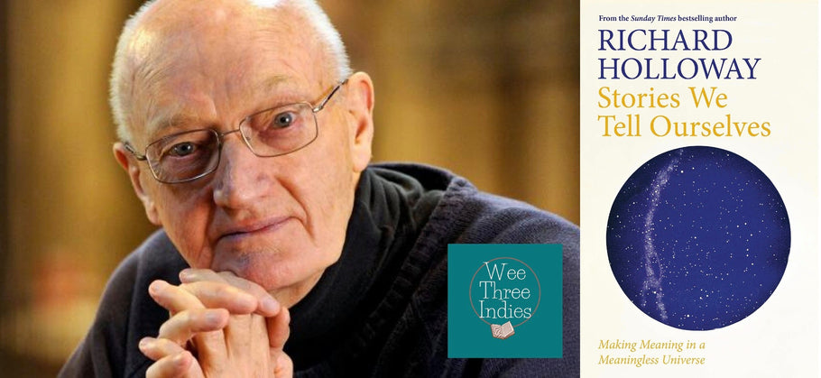 Wee Three Indies Presents: Richard Holloway - Stories We Tell Ourselves