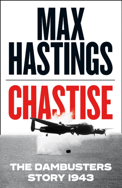 Chastise : The Dambusters Story 1943-9780008280529