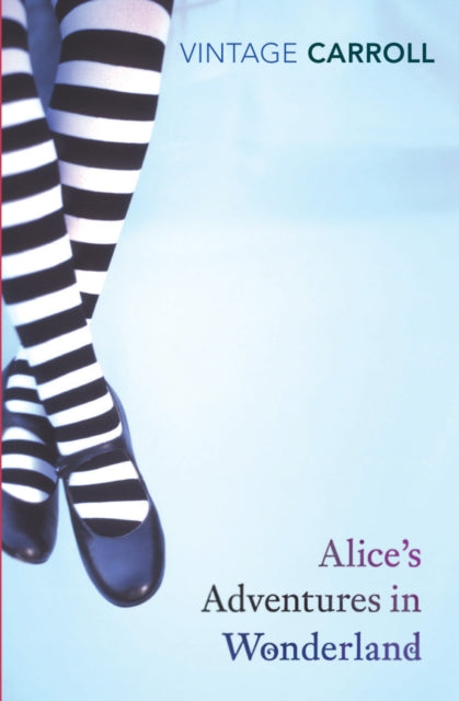 Alice's Adventures in Wonderland and Through the Looking Glass-9780099512073