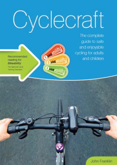 Cyclecraft : the complete guide to safe and enjoyable cycling for adults and children-9780117082434