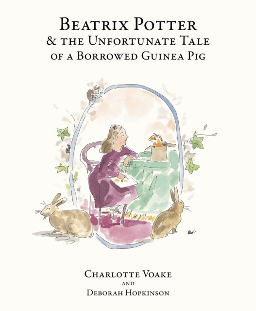 Beatrix Potter and the Unfortunate Tale of the Guinea Pig-9780141371139