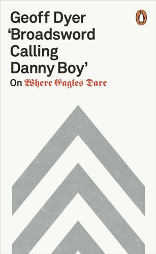'Broadsword Calling Danny Boy' : On Where Eagles Dare-9780141987620