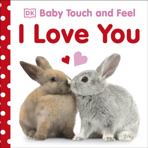 Baby Touch and Feel I Love You-9780241283479
