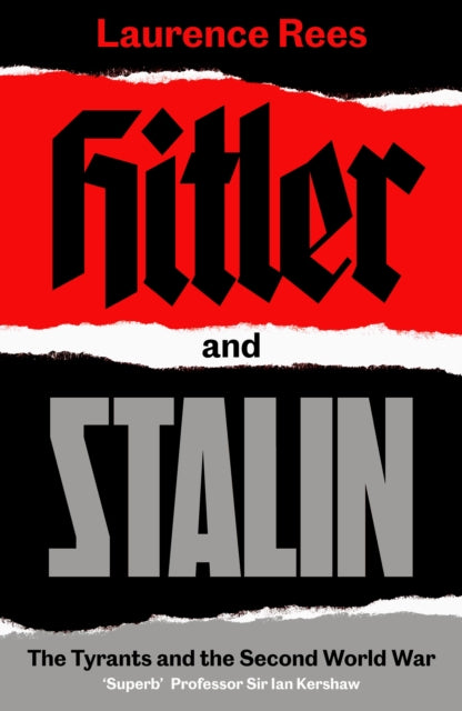 Hitler and Stalin : The Tyrants and the Second World War-9780241295205