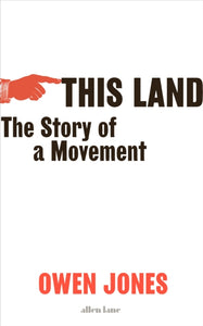 This Land : The Story of a Movement-9780241470947
