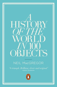 HISTORY OF THE WORLD IN 100 OBJECTS-9780241951774