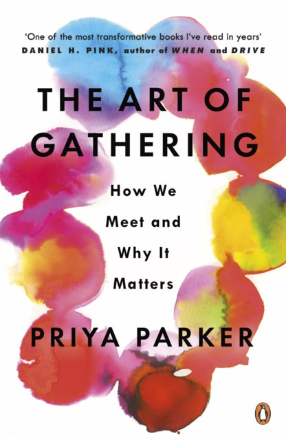 The Art of Gathering : How We Meet and Why It Matters-9780241973844