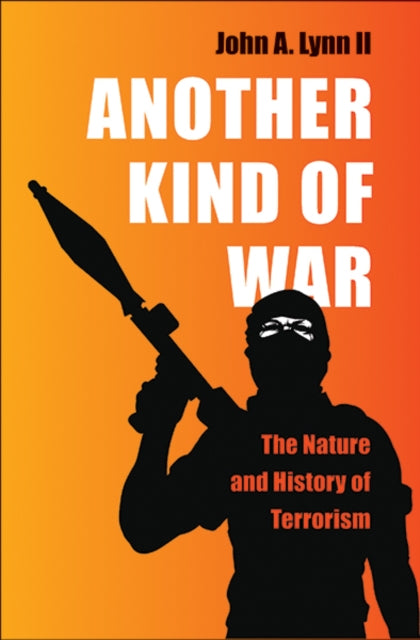 Another Kind of War : The Nature and History of Terrorism-9780300188813