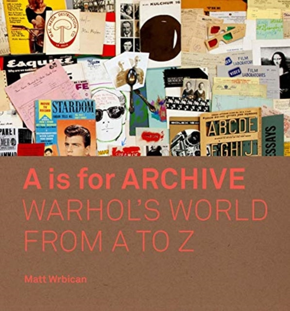 A is for Archive : Warhol's World from A to Z-9780300233445