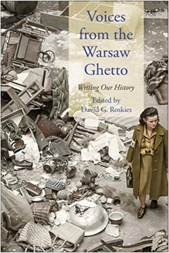 Voices from the Warsaw Ghetto : Writing Our History-9780300236729