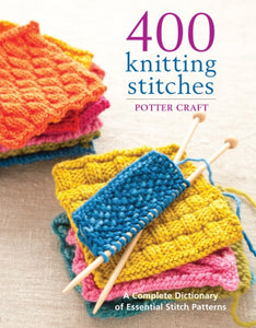 400 Knitting Stitches : A Complete Dictionary of Essential Stitch Patterns-9780307462732