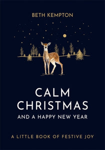 Calm Christmas and a Happy New Year : A little book of festive joy-9780349423555