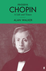 Fryderyk Chopin : A Life and Times-9780571348558