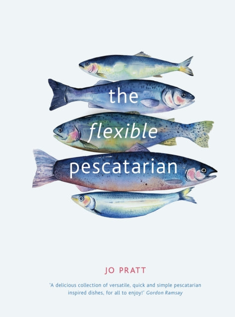 The Flexible Pescatarian : Delicious recipes to cook with or without fish-9780711239708