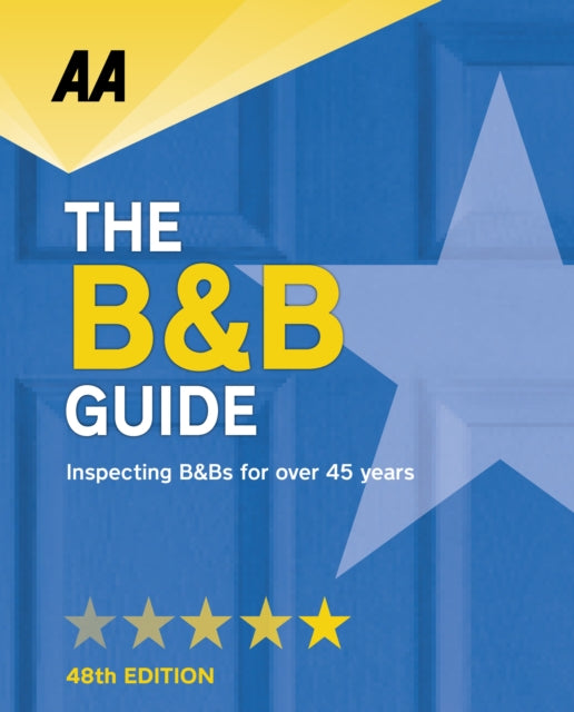 AA Bed & Breakfast Guide: (B&B Guide)-9780749578879