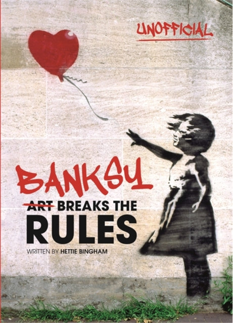 Banksy: Art Breaks the Rules-9780750299763