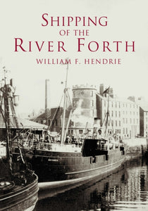 SHIPPING OF THE RIVER FORTH-9780752421179