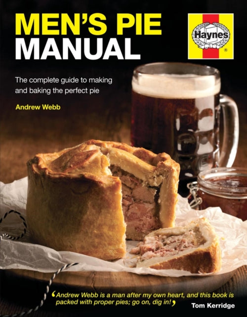 Men's Pie Manual : The step-by-step guide to making perfect pies-9780857332875