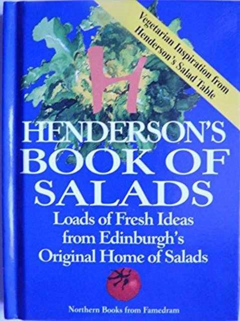 Henderson's Book of Salads : Loads of Fresh Ideas from Edinburgh's Original Home of Salads-9780905489940