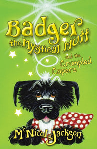 Badger the Mystical Mutt and the Crumpled Capers-9780956964021