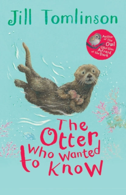 The Otter Who Wanted to Know-9781405271943