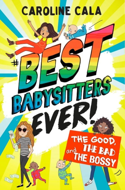 The Good, the Bad and the Bossy (Best Babysitters Ever)-9781405288156