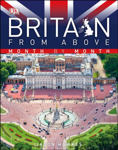 BRITAIN FROM ABOVE MONTH BY MONTH-9781405394338