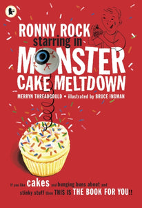 Ronny Rock Starring in Monster Cake Meltdown-9781406335927