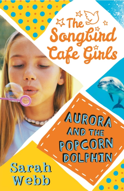 Aurora and the Popcorn Dolphin (the Songbird Cafe Girls 3)-9781406348378