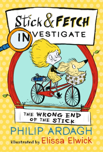The Wrong End of the Stick: Stick and Fetch Investigate-9781406376500
