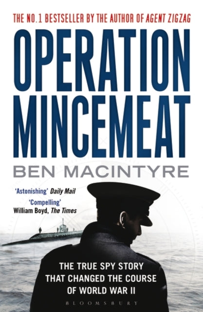 Operation Mincemeat : The True Spy Story That Changed the Course of World War II-9781408885390