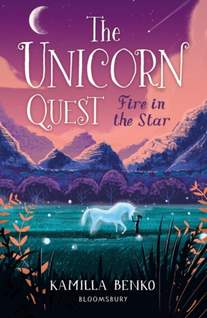 Fire in the Star : The Unicorn Quest 3-9781408898529