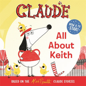 Claude TV Tie-ins: All About Keith-9781444938609