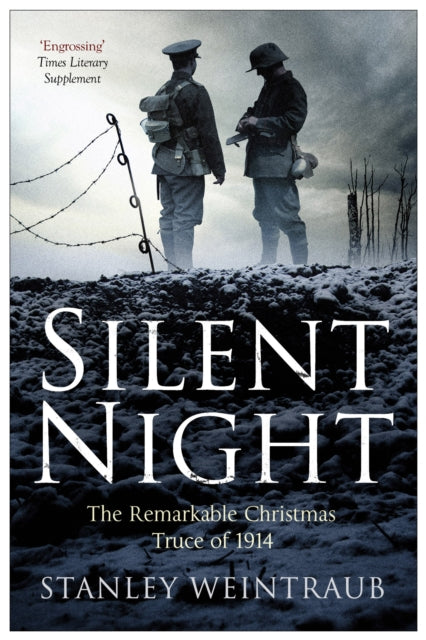 Silent Night : The Remarkable Christmas Truce Of 1914-9781471135194