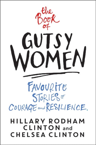 The Book of Gutsy Women : Favourite Stories of Courage and Resilience-9781471172175