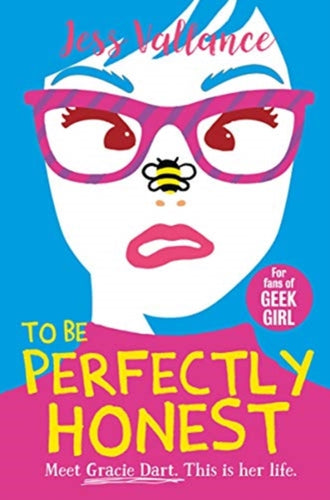 To Be Perfectly Honest : Gracie Dart book 2-9781471407673