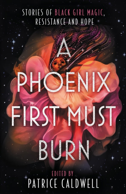 A Phoenix First Must Burn : Stories of Black Girl Magic, Resistance and Hope-9781471409301