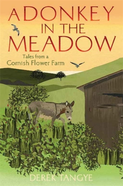 A Donkey in the Meadow : Tales from a Cornish Flower Farm-9781472109934