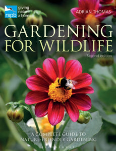 RSPB Gardening for Wildlife : New edition-9781472938572
