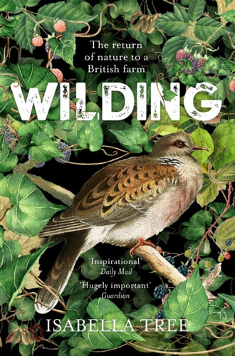 Wilding : The Return of Nature to a British Farm-9781509805105