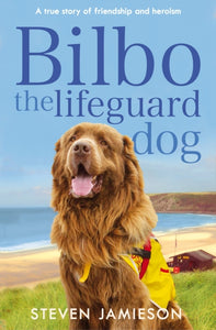 Bilbo the Lifeguard Dog : A True Story of Friendship and Heroism-9781509821419