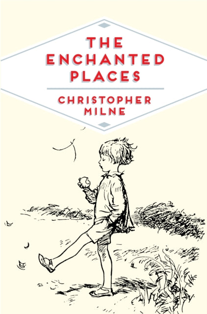 The Enchanted Places : A Childhood Memoir-9781509821891