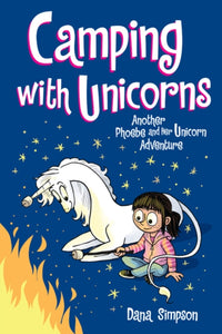 Camping with Unicorns (Phoebe and Her Unicorn Series Book 11) : Another Phoebe and Her Unicorn Adventure : 11-9781524855581
