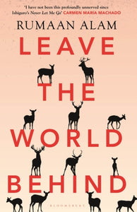 Leave the World Behind : 'The novel everyone will be talking about' Stylist-9781526633088